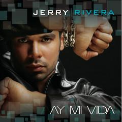 Ay! Mi Vida - Jerry Rivera