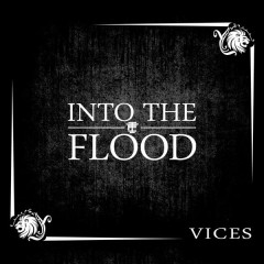 Vices - Into The Flood