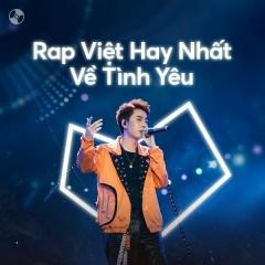 Rap Việt Hay Nhất Về Tình Yêu