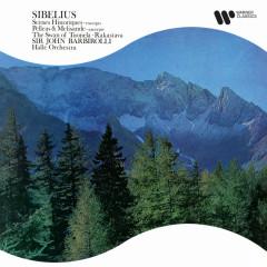 Sibelius: Scènes historiques, Pelleás et Mélisande & Rakastava - Sir John Barbirolli