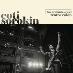 Coti Sorokin Y Los Brillantes En El Teatro Colón (Live At Teatro Colón / 2018) - Coti