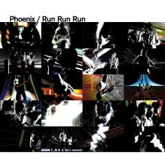 Run Run Run - Phoenix