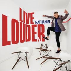 Live Louder - Nathaniel