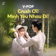 Crush Ơi! Mình Yêu Nhau Đi