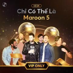 Chỉ Có Thể Là Maroon 5 - Maroon 5