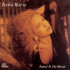 Naked To The World - Teena Marie