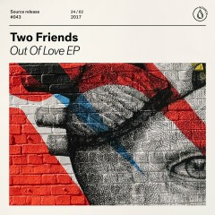 Out Of Love EP - Two Friends