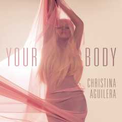 Your Body (Remixes) - Christina Aguilera