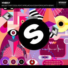 We Got That Cool (feat. Afrojack & Icona Pop) [Carta Remix] - Yves V, Afrojack, Icona Pop