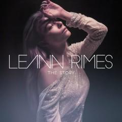 The Story (Remixes) - LeAnn Rimes