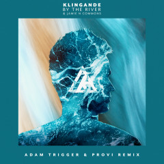 By The River (Adam Trigger & Provi Remix) - Klingande, Jamie N Commons