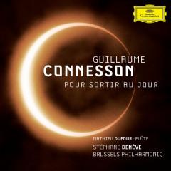 Guillaume Connesson - Pour sortir au jour - Stéphane Denève, Brussels Philharmonic