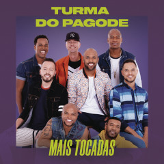 Turma do Pagode Mais Tocadas - Turma do Pagode