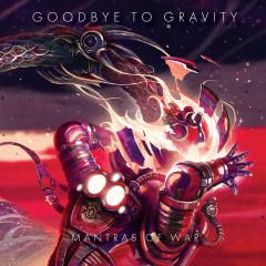 Mantras Of War - Goodbye to Gravity