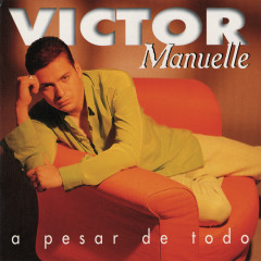 A Pesar De Todo - Víctor Manuelle