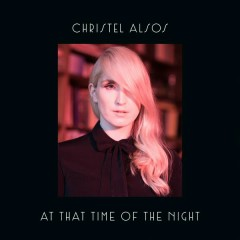 At That Time Of The Night - Christel Alsos