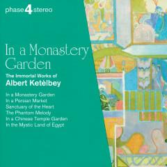 In a Monastery Garden: The Immortal Works of Albert Ketèlbey - Josef Sakonov, Royal Philharmonic Chorus, London Festival Orchestra, Royal Philharmonic Orchestra, Eric Rogers