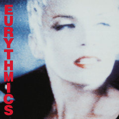 Be Yourself Tonight - Eurythmics, Annie Lennox, Dave Stewart