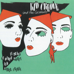 In Praise Of Older Women And Other Crimes - Kid Creole & The Coconuts