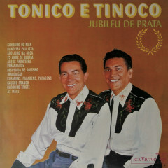 Jubileu de Prata - Tonico & Tinoco