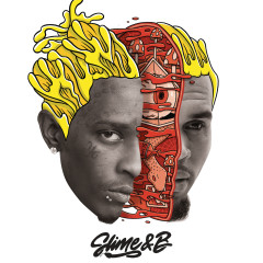 Slime & B - Chris Brown, Young Thug