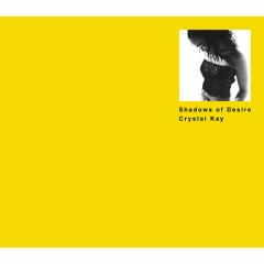 Shadows of Desire - Crystal Kay