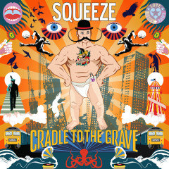 Cradle To The Grave (Deluxe) - Squeeze
