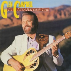 It's Just A Matter Of Time - Glen Campbell