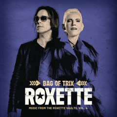 Bag Of Trix Vol. 4 (Music From The Roxette Vaults) - Roxette