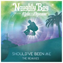 Should've Been Me (The Remixes / Pt.2) - Naughty Boy, Kyla, Popcaan