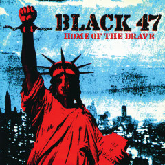 Home Of The Brave - Black 47