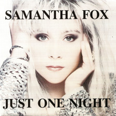 Just One Night - Samantha Fox
