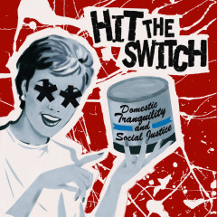 Domestic Tranquility And Social Justice - Hit The Switch