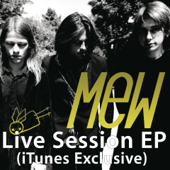 Live Session (iTunes Exclusive) - EP - Mew