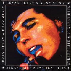Street Life - 20 Greatest Hits - Bryan Ferry, Roxy Music
