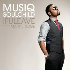 ifuleave (feat. Mary J. Blige) - Musiq Soulchild