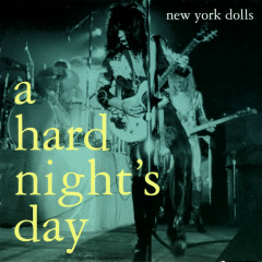 A Hard Night's Day - New York Dolls