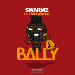Bally - Swarmz, Tion Wayne