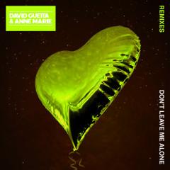 Don't Leave Me Alone (feat. Anne-Marie) [Remixes] - David Guetta, Anne-Marie