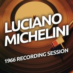 Luciano Michelini - 1966 Recording Session - Luciano Michelini
