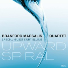 Upward Spiral - Kurt Elling,Branford Marsalis