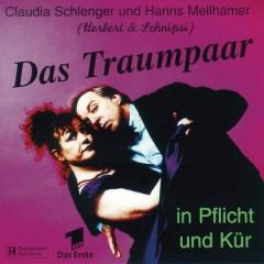 Das Traumpaar - in Pflicht und Kür - Claudia Schlenger, Hanns Meilhamer