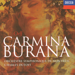 Orff: Carmina Burana - Beverly Hoch, Stanford Olsen, Mark Oswald, Iwan Edwards, Face Treble Choir