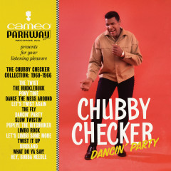 Dancin' Party: The Chubby Checker Collection (1960-1966) - Chubby Checker