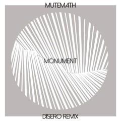 Monument (Disero Remix) - MUTEMATH