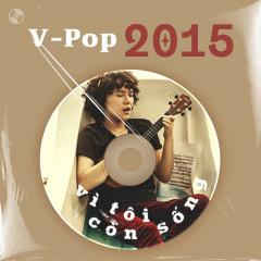 V-Pop Năm 2015 - Tiên Tiên, Phan Mạnh Quỳnh, Chi Dân, Ái Phương
