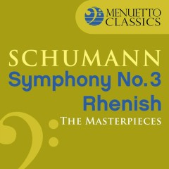 The Masterpieces - Schumann: Symphony No. 3 in E-Flat Major, Op. 97