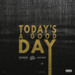 Today's A Good Day - Hardo,Wiz Khalifa,Jimmy Wopo