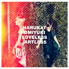 Loveless / Artless
