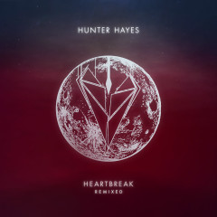Heartbreak (Remix) - Hunter Hayes